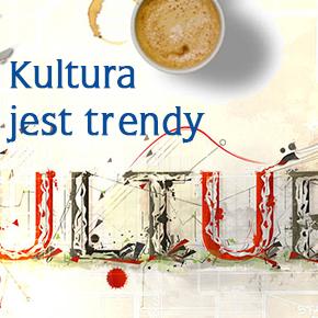 Kultura jest trendy